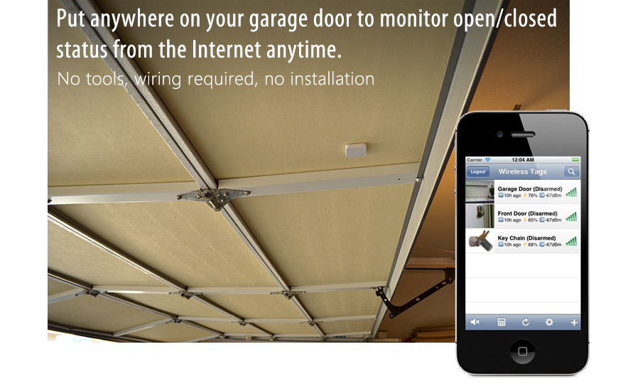 Attach to garage door and monitor open/closed status anytime, anywhere. Installed in less than 30 seconds.